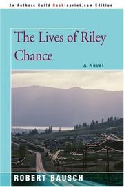 THE LIVES OF RILEY CHANCE by Robert Bausch