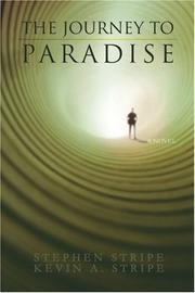 THE JOURNEY TO PARADISE by Stephen and Kevin A. Stripe Stripe
