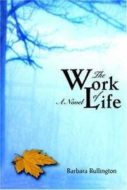 THE WORK OF LIFE by Barbara Bullington