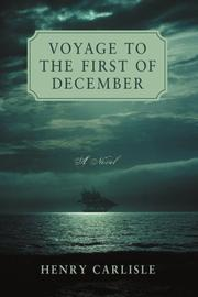 VOYAGE TO THE FIRST OF DECEMBER by Henry Carlisle