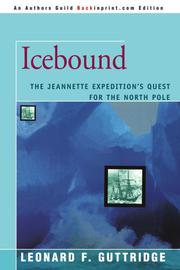 ICEBOUND: The Jeannette Expedition's Quest for the North Pole by Leonard F. Guttridge