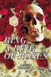 RING A RING OF ROSES by Randall K. Scott