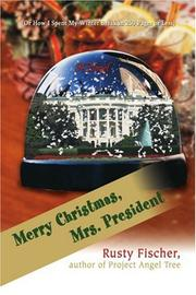 MERRY CHRISTMAS, MRS. PRESIDENT by Rusty Fischer