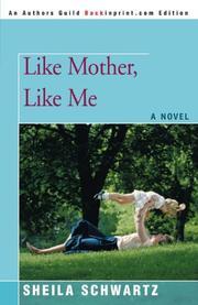 LIKE MOTHER, LIKE ME by Sheila Schwartz