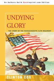 UNDYING GLORY: The Story of the Massachusetts 54th Regiment by Clinton Cox