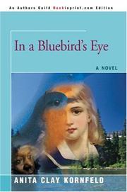 IN A BLUEBIRD'S EYE by Anita Clay Kornfeld