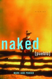 NAKED PUEBLO by Mark Jude Poirier