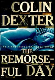 THE REMORSEFUL DAY by Colin Dexter