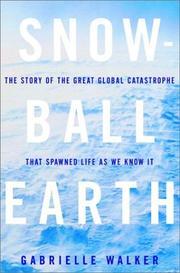 SNOWBALL EARTH by Gabrielle Walker