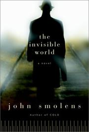 THE INVISIBLE WORLD by John Smolens