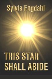THIS STAR SHALL ABIDE by Sylvia Louise Engdahl
