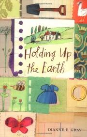 HOLDING UP THE EARTH by Dianne E. Gray