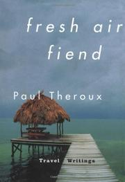 FRESH AIR FIEND by Paul Theroux