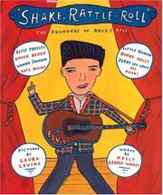 SHAKE, RATTLE & ROLL by Holly George-Warren