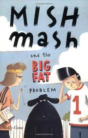 MISHMASH AND THE BIG FAT PROBLEM by Molly Cone