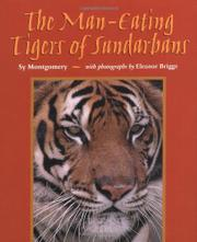 THE MAN-EATING TIGERS OF SUNDARBANS by Sy Montgomery