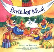 BIRTHDAY MICE! by Bethany Roberts