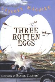 THREE ROTTEN EGGS by Gregory Maguire