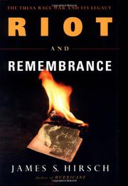 RIOT AND REMEMBRANCE by James S. Hirsch