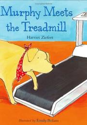 MURPHY MEETS THE TREADMILL by Harriet Ziefert