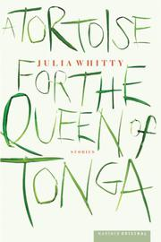 A TORTOISE FOR THE QUEEN OF TONGA by Julia Whitty