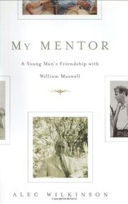 MY MENTOR by Alec Wilkinson