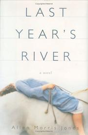 LAST YEAR'S RIVER by Allen Morris Jones