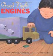GOOD NIGHT ENGINES by Denise Dowling Mortensen