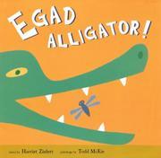 EGAD ALLIGATOR! by Harriet Ziefert