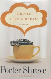 DRIVES LIKE A DREAM by Porter Shreve