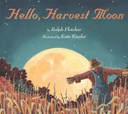 HELLO, HARVEST MOON by Ralph Fletcher