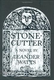 STONECUTTER by Leander Watts