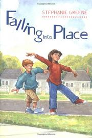 FALLING INTO PLACE by Stephanie Greene