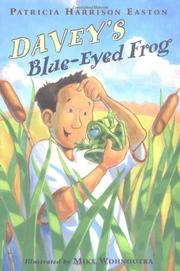 DAVEY'S BLUE-EYED FROG by Patricia Harrison Easton