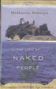 THE LAND OF NAKED PEOPLE by Madhusree Mukerjee