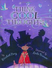 THINK COOL THOUGHTS by Elizabeth Perry