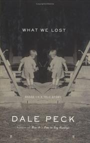 WHAT WE LOST by Dale Peck