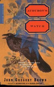 AUDUBON'S WATCH by John Gregory Brown