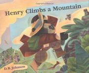 HENRY CLIMBS A MOUNTAIN by D.B. Johnson