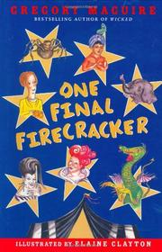 ONE FINAL FIRECRACKER by Gregory Maguire
