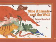 NINE ANIMALS AND THE WELL by James Rumford