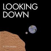 LOOKING DOWN by Steve Jenkins