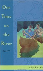 OUR TIME ON THE RIVER by Don Brown