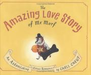 THE AMAZING LOVE STORY OF MR. MORF by Carll Cneut