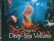 DIVING TO A DEEP-SEA VOLCANO by Kenneth Mallory