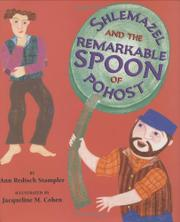 SHLEMAZEL AND THE REMARKABLE SPOON OF POHOST by Ann Redisch Stampler