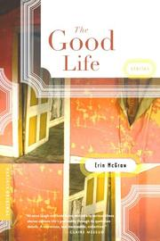 THE GOOD LIFE by Erin McGraw