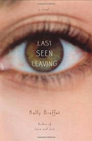 LAST SEEN LEAVING by Kelly Braffet