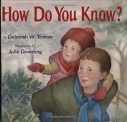 HOW DO YOU KNOW? by Deborah W. Trotter