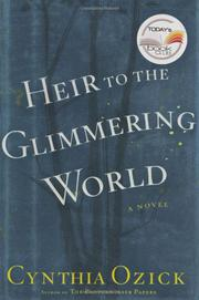 HEIR TO THE GLIMMERING WORLD by Cynthia Ozick